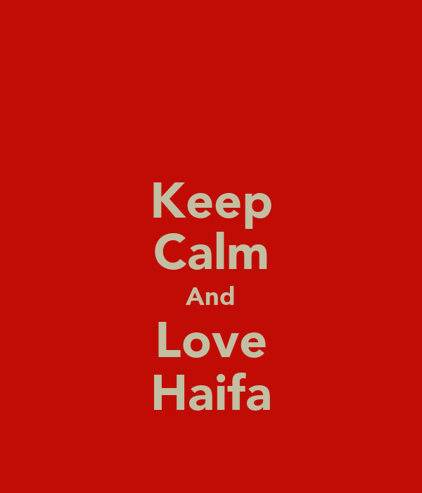 Keep Calm And Love Haifa