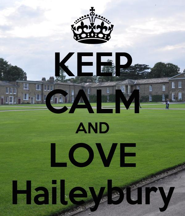 KEEP CALM AND LOVE Haileybury