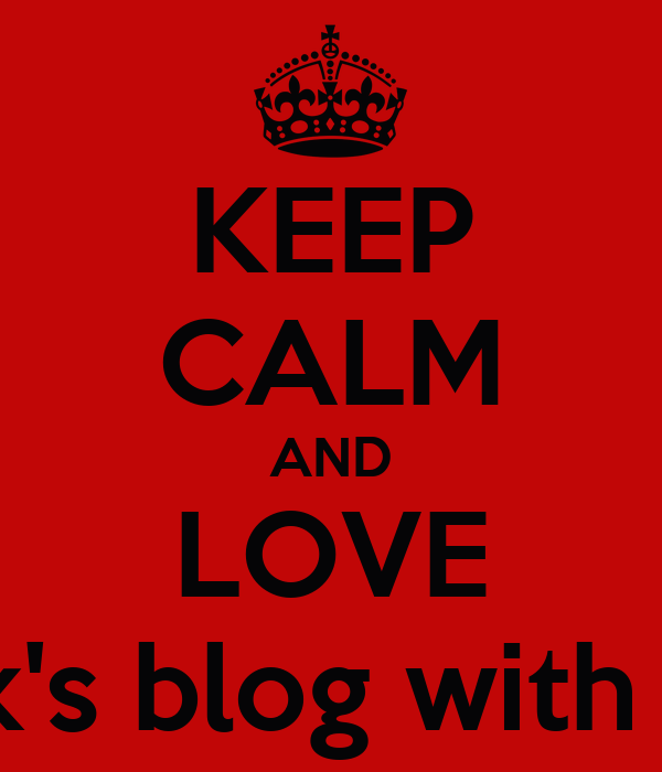 KEEP CALM AND LOVE Hak's blog with air