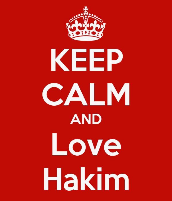 KEEP CALM AND Love Hakim