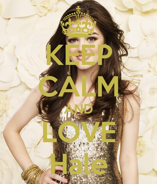 KEEP CALM AND LOVE Hale