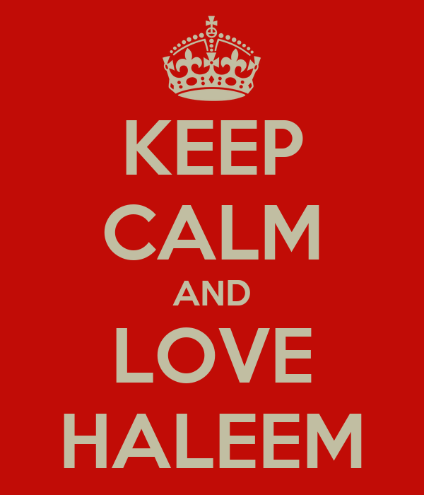 KEEP CALM AND LOVE HALEEM