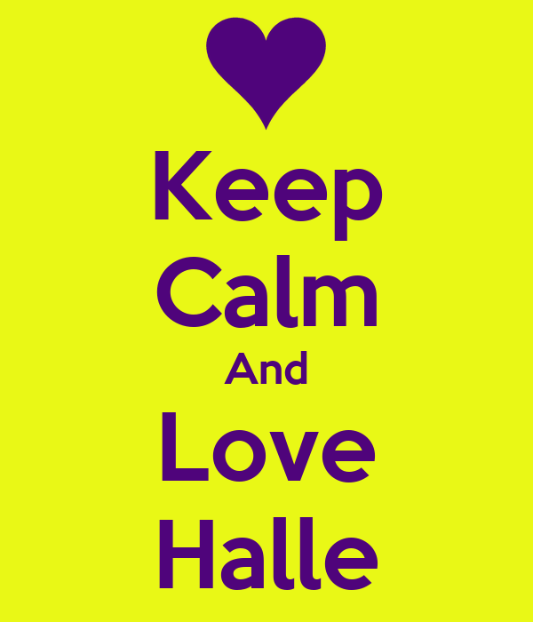 Keep Calm And Love Halle