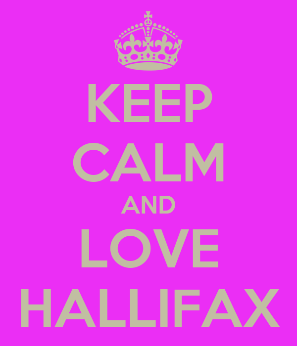 KEEP CALM AND LOVE HALLIFAX