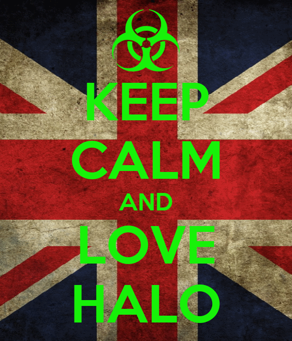 KEEP CALM AND LOVE HALO