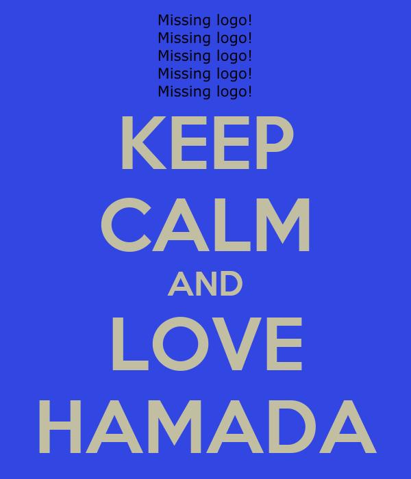 KEEP CALM AND LOVE HAMADA