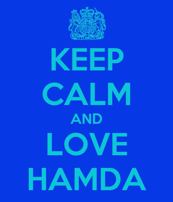 KEEP CALM AND LOVE HAMDA