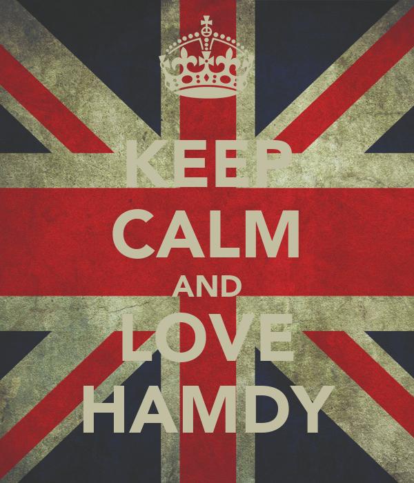 KEEP CALM AND LOVE HAMDY
