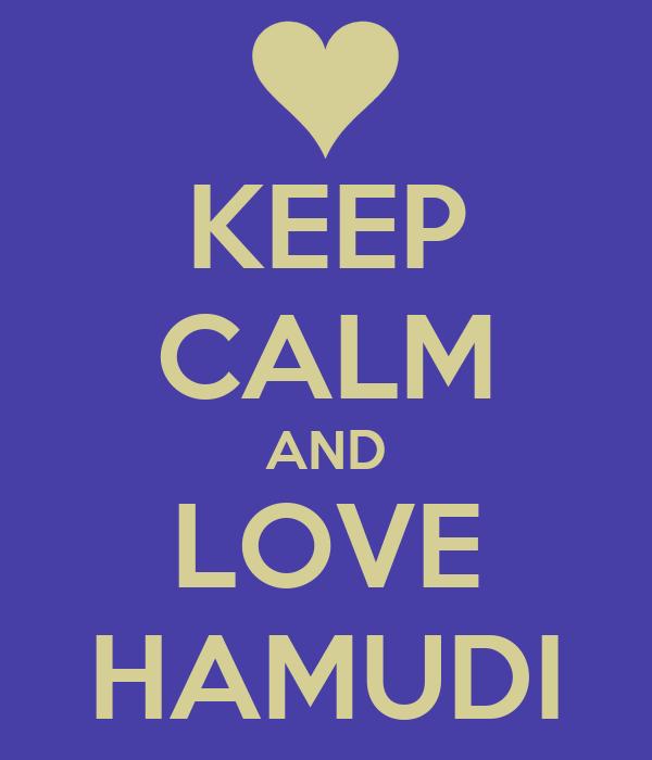 KEEP CALM AND LOVE HAMUDI