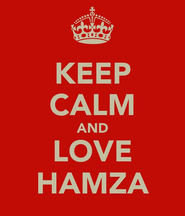 KEEP CALM AND LOVE HAMZA