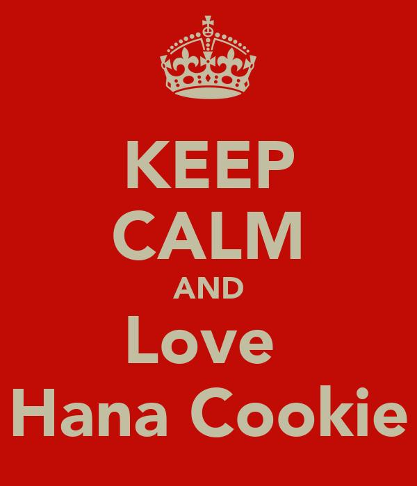 KEEP CALM AND Love  Hana Cookie