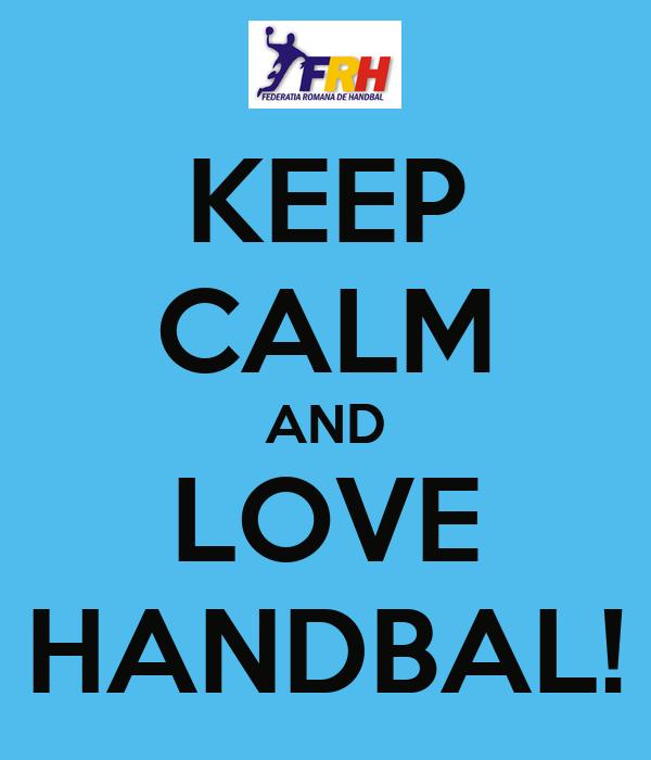 KEEP CALM AND LOVE HANDBAL!
