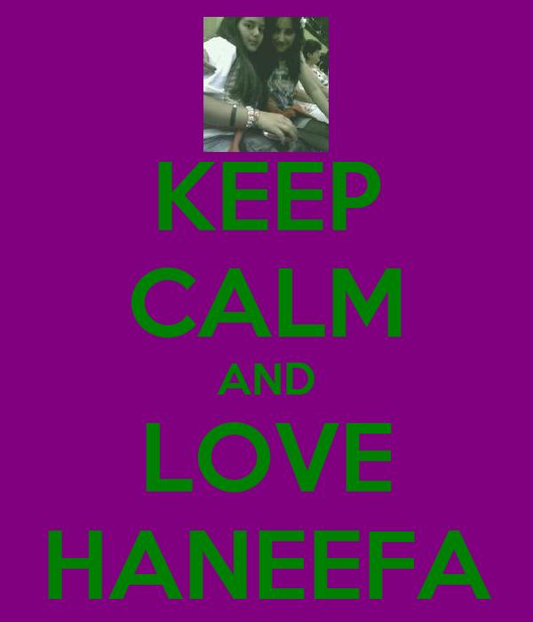 KEEP CALM AND LOVE HANEEFA