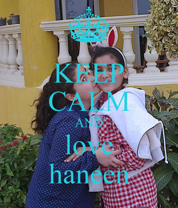 KEEP CALM AND love haneen