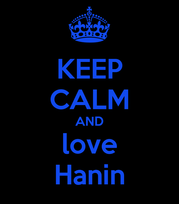 KEEP CALM AND love Hanin