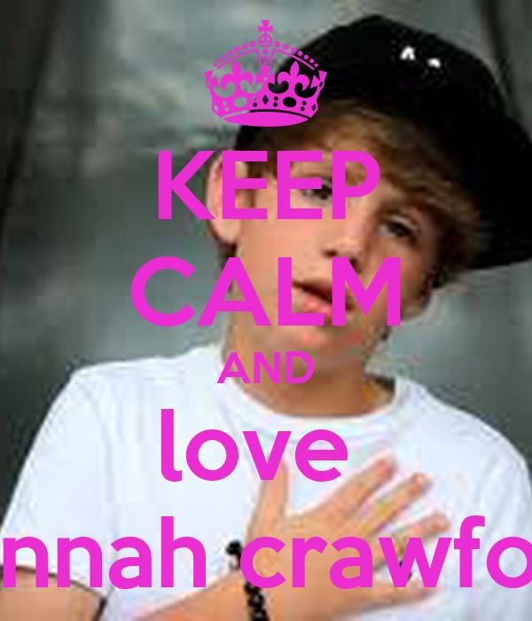 KEEP CALM AND love  hannah crawford