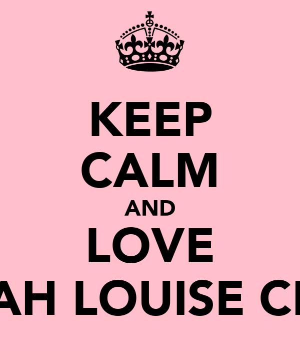 KEEP CALM AND LOVE HANNAH LOUISE CROWN