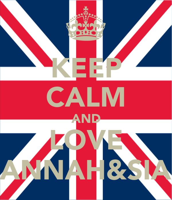 KEEP CALM AND LOVE HANNAH&SIAN