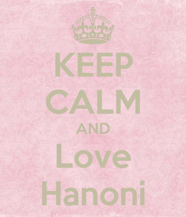 KEEP CALM AND Love Hanoni
