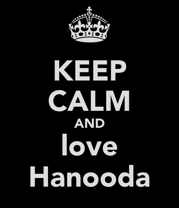 KEEP CALM AND love Hanooda