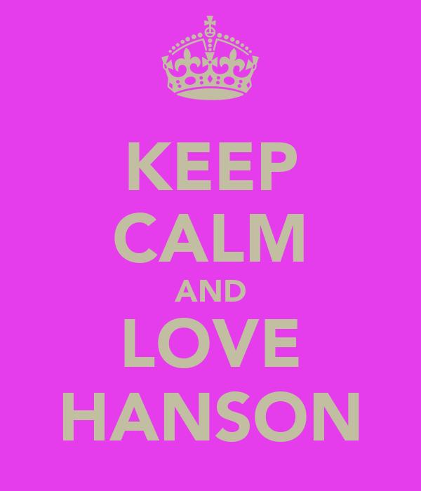 KEEP CALM AND LOVE HANSON