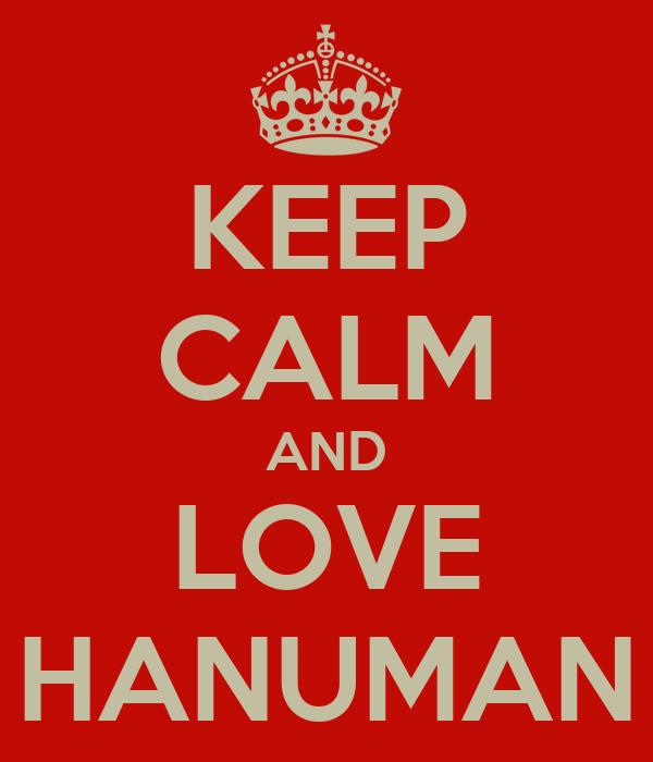 KEEP CALM AND LOVE HANUMAN