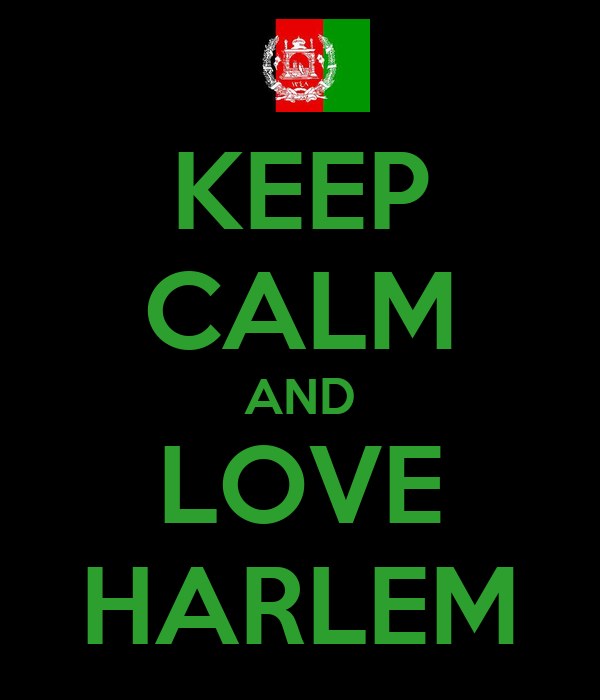 KEEP CALM AND LOVE HARLEM