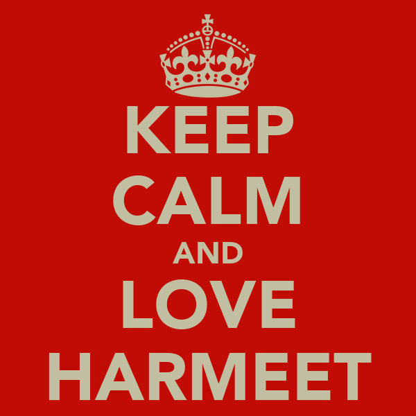 KEEP CALM AND LOVE HARMEET