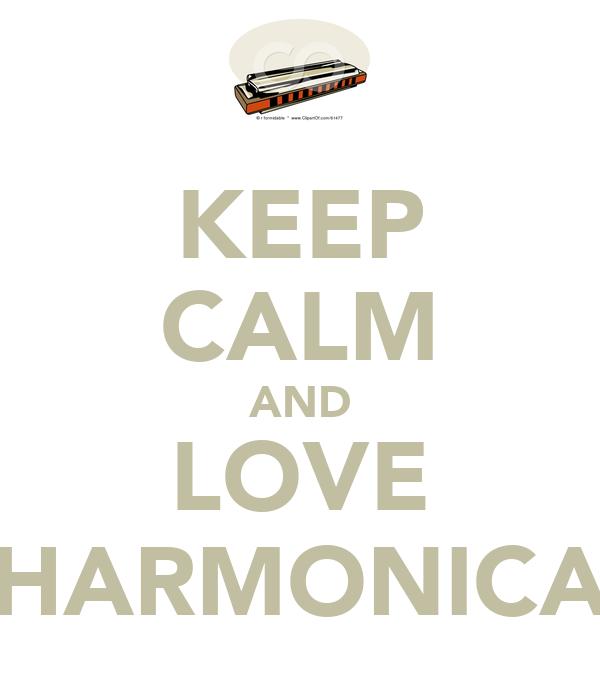 KEEP CALM AND LOVE HARMONICA