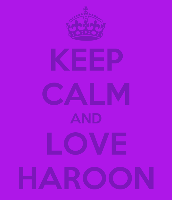 KEEP CALM AND LOVE HAROON