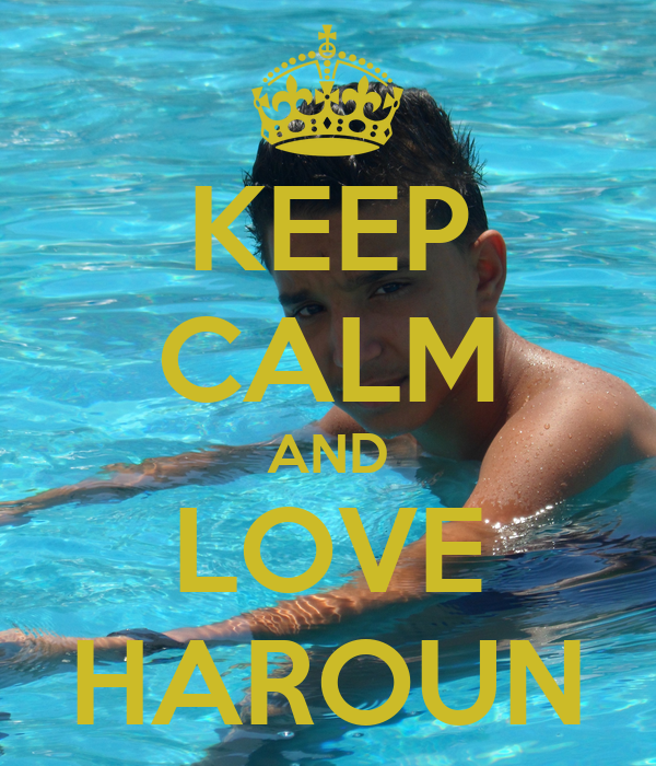 KEEP CALM AND LOVE HAROUN