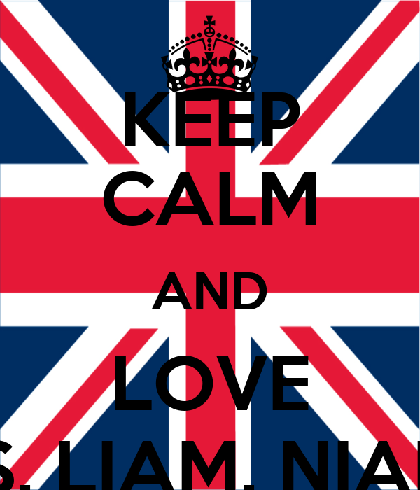 KEEP CALM AND LOVE HARRY, LOUIS, LIAM, NIALL AND ZAYN