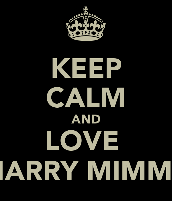 KEEP CALM AND LOVE  HARRY MIMMS