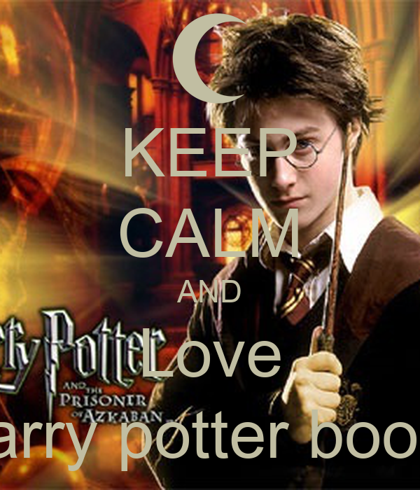 KEEP CALM AND Love Harry potter books