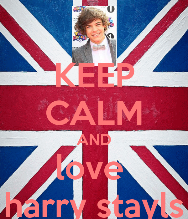KEEP CALM AND love  harry stayls