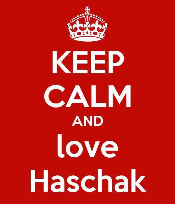 KEEP CALM AND love Haschak