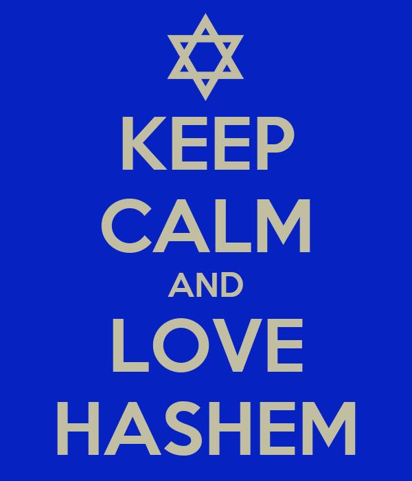 KEEP CALM AND LOVE HASHEM
