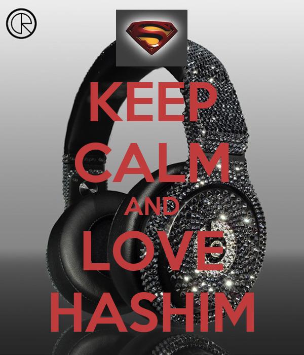 KEEP CALM AND LOVE HASHIM