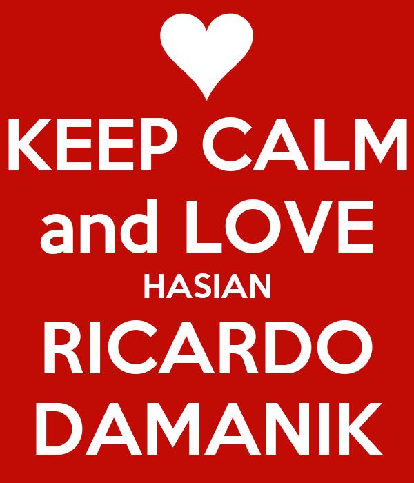KEEP CALM and LOVE HASIAN RICARDO DAMANIK