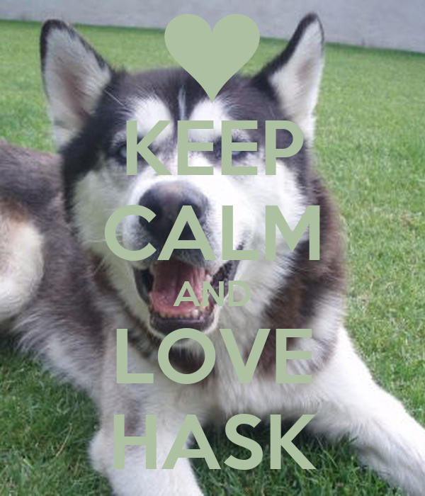 KEEP CALM AND LOVE HASK