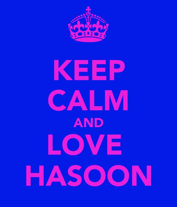 KEEP CALM AND LOVE  HASOON