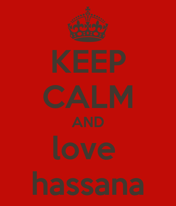 KEEP CALM AND love  hassana