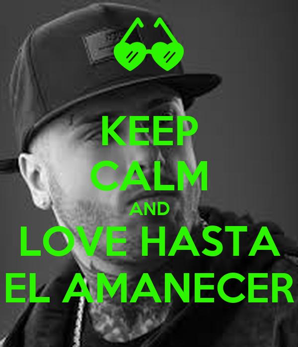 KEEP CALM AND LOVE HASTA EL AMANECER
