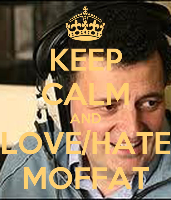 KEEP CALM AND LOVE/HATE MOFFAT