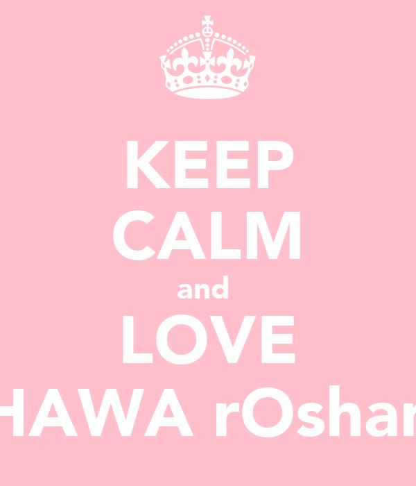 KEEP CALM and  LOVE HAWA rOshan