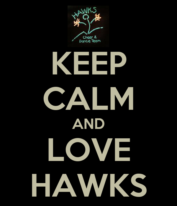 KEEP CALM AND LOVE HAWKS