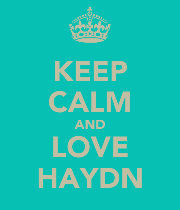 KEEP CALM AND LOVE HAYDN