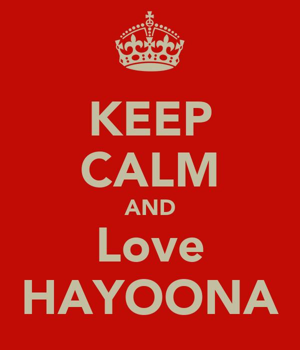 KEEP CALM AND Love HAYOONA