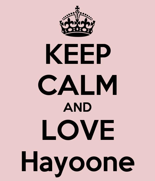 KEEP CALM AND LOVE Hayoone