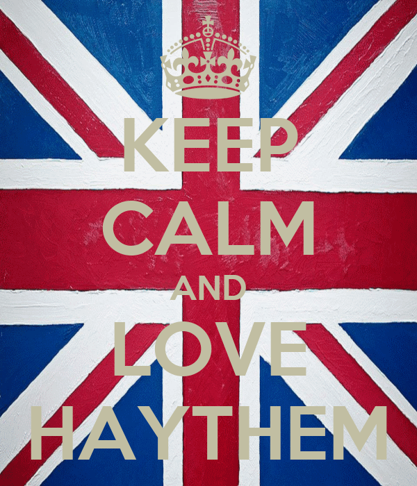 KEEP CALM AND LOVE HAYTHEM